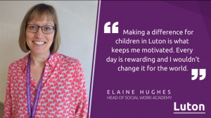 Elaine Hughes, head of social work academy, Luton Borough Council